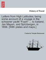 letters from high latitudes being some account of a voyage in the schooner yacht