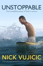 Unstoppable Nick Vujicic
