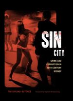 Sin City : Crime And Corruption In 20th Century Sydney