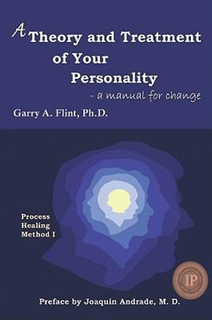 A Theory and Treatment of Your Personality - Garry Flint