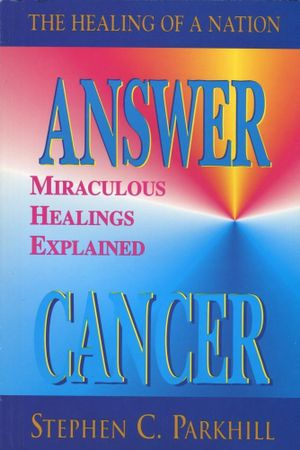 Answer Cancer - Steve PhD Parkhill
