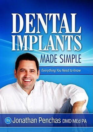 Dental Implants Made Simple - Jonathan Penchas