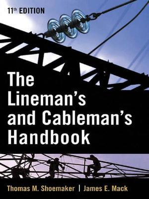 Lineman and Cableman's Handbook - Thomas Shoemaker