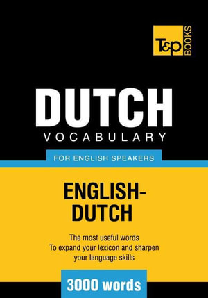 T&P English-Dutch vocabulary 3000 words - Andrey Taranov