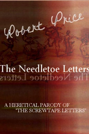 The Needletoe Letters - Robert M. Price