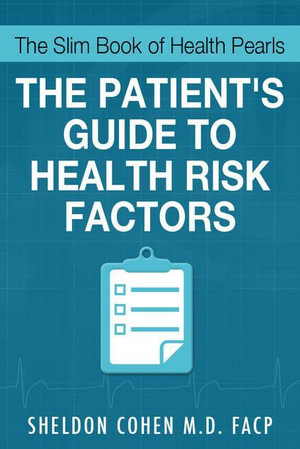 The Slim Book of Health Pearls : Am I At Risk? The Patient's Guide to Health Risk Factors - Sheldon, M.D., FACP Cohen