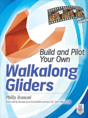 Build and Pilot Your Own Walkalong Gliders - Philip Rossoni