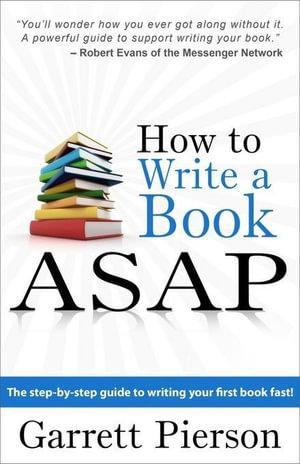How To Write A Book ASAP - Garrett Pierson