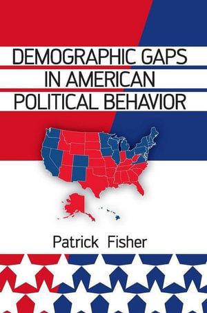 Demographic Gaps in American Political Behavior - Patrick Fisher