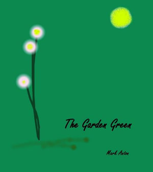 The Garden Green - Mark Anton