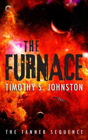 The Furnace - Timothy S. Johnston