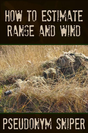 How to Estimate Range and Wind - Pseudonym Sniper
