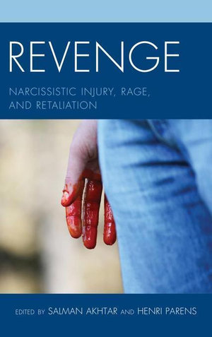 Revenge : Narcissistic Injury, Rage, and Retaliation - Salman, M.D. Akhtar