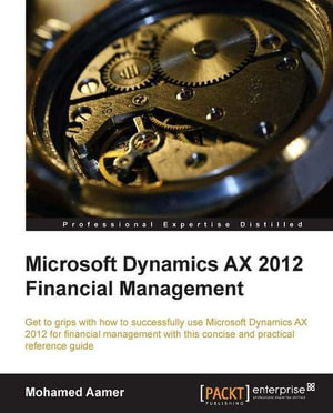 Microsoft Dynamics AX 2012 Financial Management - Aamer Mohamed