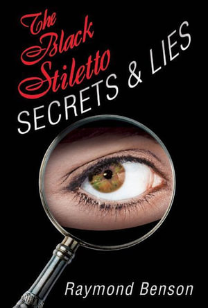 The Black Stiletto : Secrets & Lies: A Novel - Raymond Benson