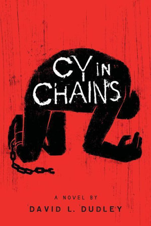 Cy in Chains - David L. Dudley
