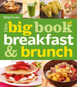 Betty Crocker The Big Book of Breakfast and Brunch - Betty Crocker