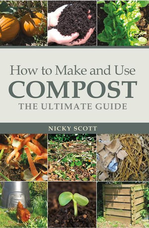 How to Make and Use Compost : The Ultimate Guide - Nicky