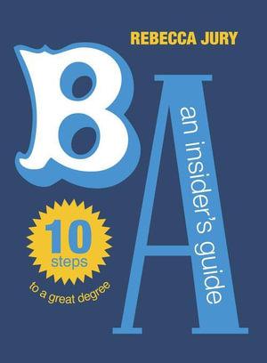 BA : An Insider's Guide - Rebecca Jury