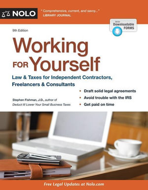 Working for Yourself : Law & Taxes for Independent Contractors, Freelancers & Consultants - Stephen Fishman