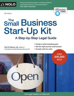 Small Business Start-Up Kit, The : A Step-by-Step Legal Guide - Peri H. Pakroo
