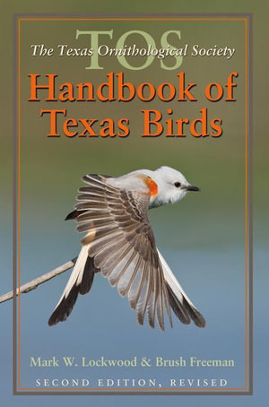 The TOS Handbook of Texas Birds, Second Edition - Mark W. Lockwood