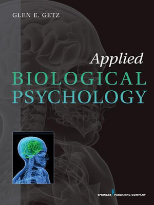 Applied Biological Psychology - ABN Dr. Glen E. Getz PhD