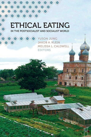 Ethical Eating in the Postsocialist and Socialist World - Yuson Jung