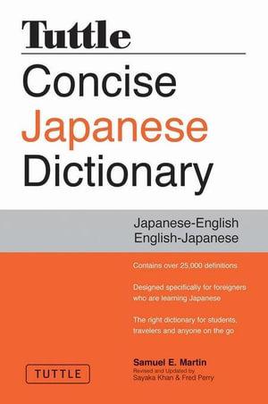 Tuttle Concise Japanese Dictionary : Japanese-English English-Japaneses - Samuel Martin