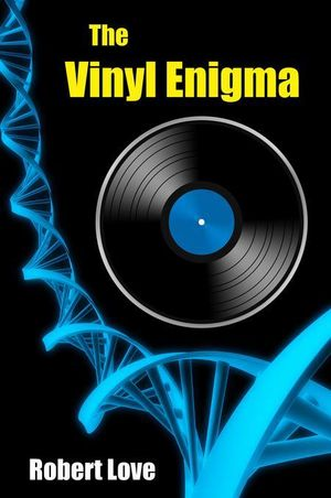 The Vinyl Enigma - Robert Love