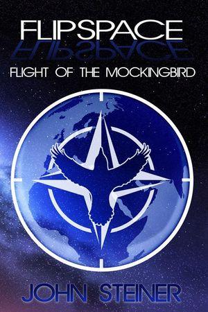 FLIPSPACE : Flight of the Mockingbird - John Steiner