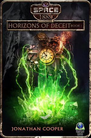 Horizons of Deceit (Space : 1889 & Beyond, Vol. 2.6) - Jonathan Cooper