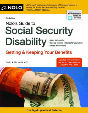 Nolo's Guide to Social Security Disability : Getting and Keeping Your Benefits - David A Morton