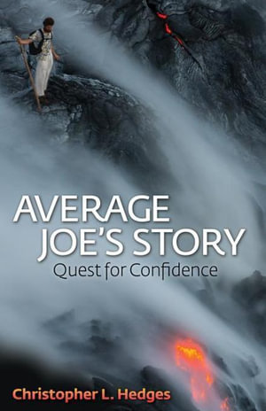 Average Joe's Story : Quest for Confidence - Christopher L. Hedges