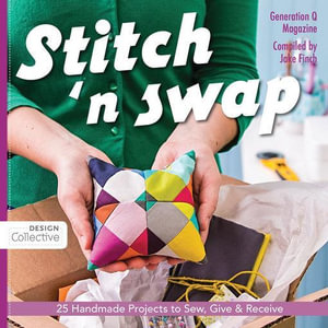 Stitch 'n Swap : 25 Handmade Projects to Sew, Give & Receive - Jake Finch