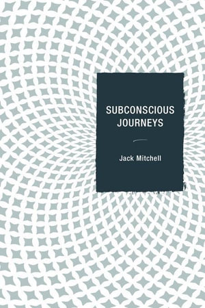Subconscious Journeys - Jack Mitchell