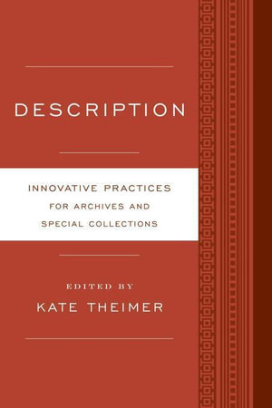Description : Innovative Practices for Archives and Special Collections - Kate Theimer