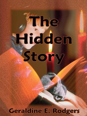 The Hidden Story - Geraldine E. Rodgers