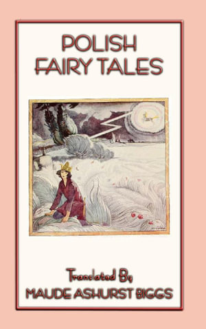 POLISH FAIRY TALES - Maude Ashurst Biggs