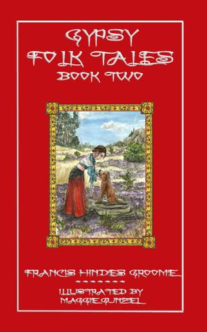 Gypsy Folk Tales - Book Two - Francis Groome