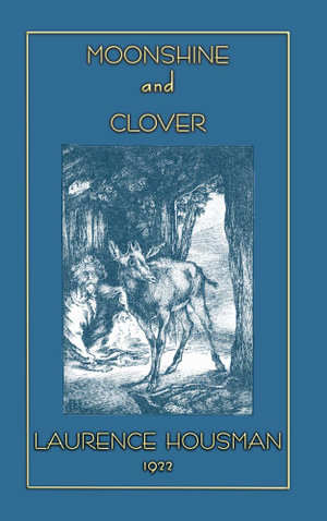 Moonshine and Clover - Laurence Housman