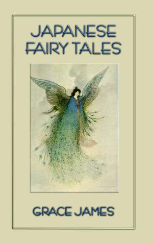 Japanese Fairy Tales - Grace James