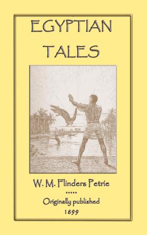 Egyptian Tales - W. M. Flinders Petrie
