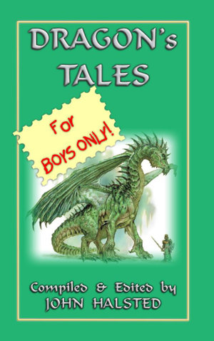 Dragon's Tales for Boys Only! - John David Halsted