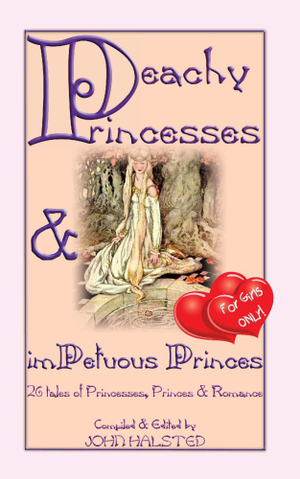 Peachy Princesses and Impetuous Princes - For Girls Only! - John D. Halsted