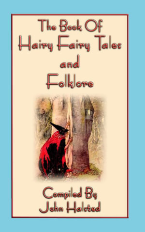 The Book of Hairy Fairy Tales and Folklore - John David Halsted
