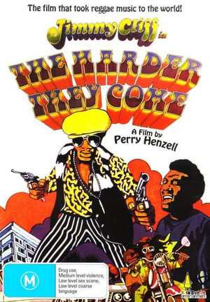 The Harder They Come : The Film That Took Reggae Music To The World - Jimmy Cliff
