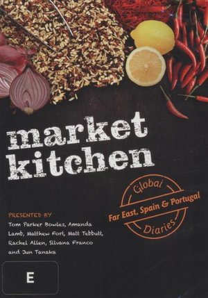 Market Kitchen : Global Diaries : Far East, Spain & Portugal