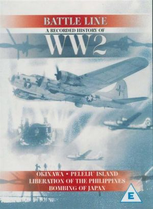 Battle Line DVD - Recorded History of WW2 : Okinawa, Peleiu Island, Liberation of the Philippines, Bombing of Japan