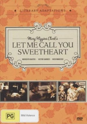 Let Me Call You Sweetheart : Literary Adaptations - Mary Higgins Clark
